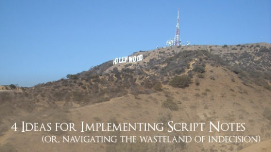 4 Strategies for Implementing Script Notes | Traveling Screenwriter